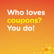 Who loves coupons? You do.
