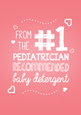 From the #1 pediatrician recommended baby detergent