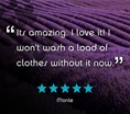 """It's amazing. I love it! I won't wash a load of clothes without it now."" Five stars. Monle."