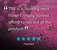 """This is a laundry-must-have! I simply cannot afford to run out of this product."" Five stars. Shaanted."